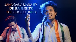 JANA GANA MANA II DEBA GEETZ ll The Soul Of India