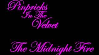Pinpricks in the Velvet - The Midnight Fire