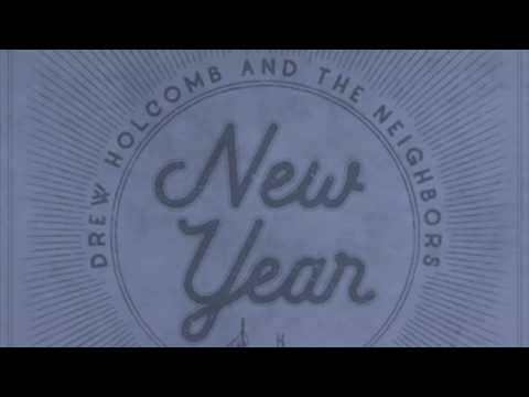 Chords For New Year Drew Holcomb And The Neighbors