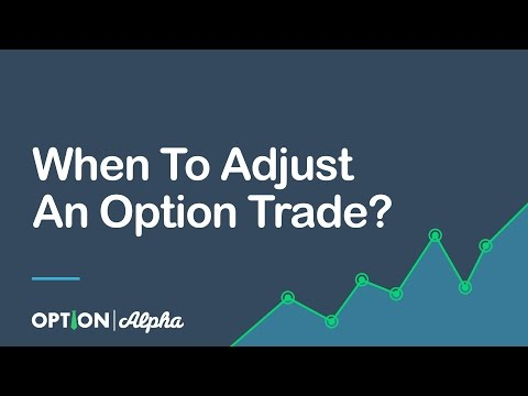 When To Adjust An Option Trade?