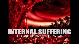 Watch Internal Suffering Decapitation Of The Weak video