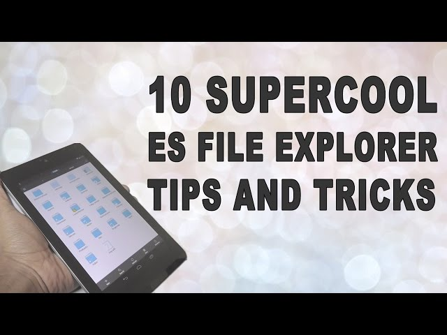 15 Things You Didnt Know Your Es File Explorer Can Do Techwiser