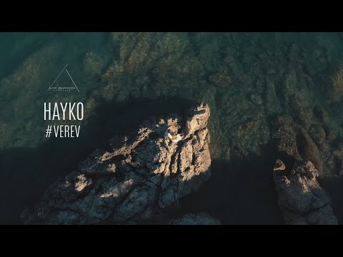 Hayko - Verev / Հայկո - Վերև
