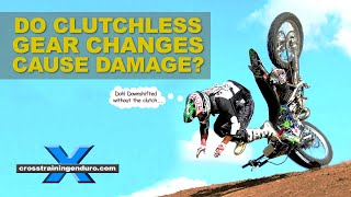 SHOULD I USE THE CLUTCH TO CHANGE GEARS? Cross Training Enduro