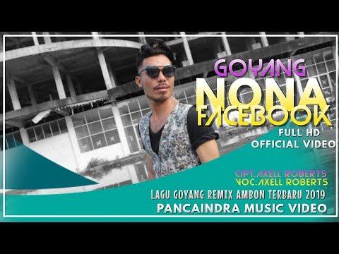 Goyang Nona Facebook Lagu Remix Ambon Terbaru 2019 FUll HD