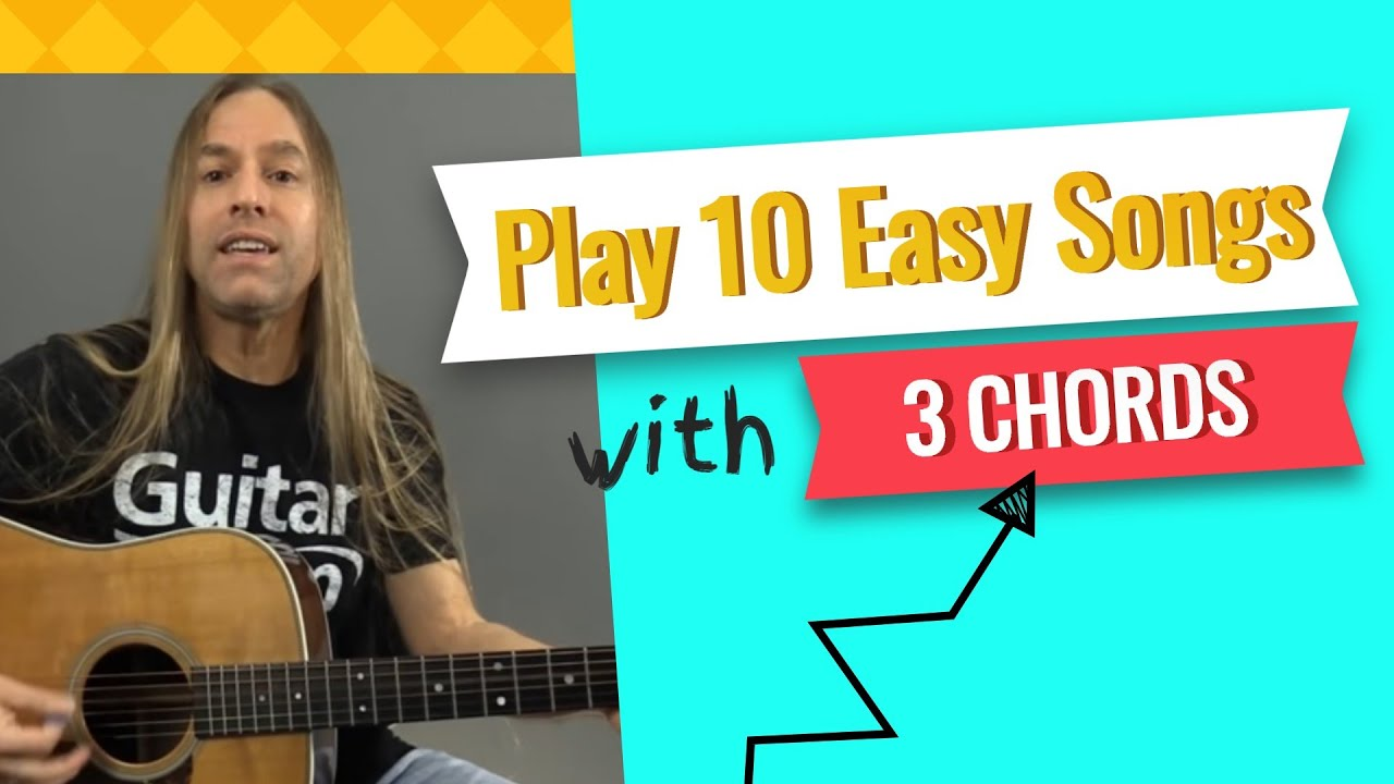 Play 10 Easy Songs With Only 3 Guitar Chords Beginner Guitar