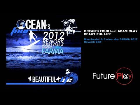 Ocean's Four Feat.Adam Clay - Beautiful Life (Marchesini & Farina aka FARMA 2012 Rework Radio)