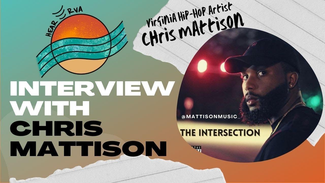 Interview: Virginia Hip-Hop Artist, Chris Mattison