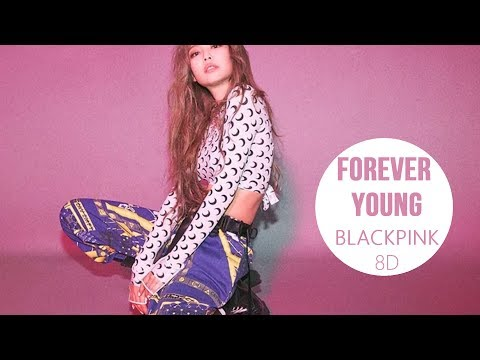 BLACKPINK - FOREVER YOUNG [8D USE HEADPHONE] 🎧