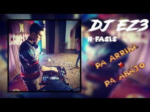 Pa Arriba, Pa Abajo Lento (Mi Gente) - DJ EZ3