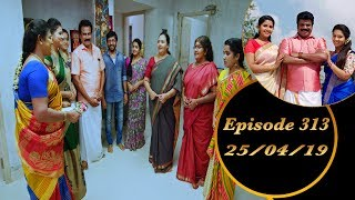 Kalyana Veedu | Tamil Serial | Episode 313 | 25/04/19 |Sun Tv |Thiru Tv