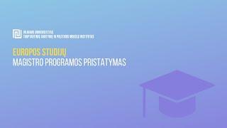 VU TSPMI magistrų programų pristatymai: Europos studijos
