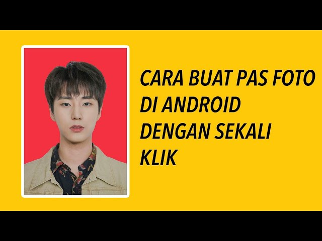 Cara Cepat Buat Pas Photo di Android