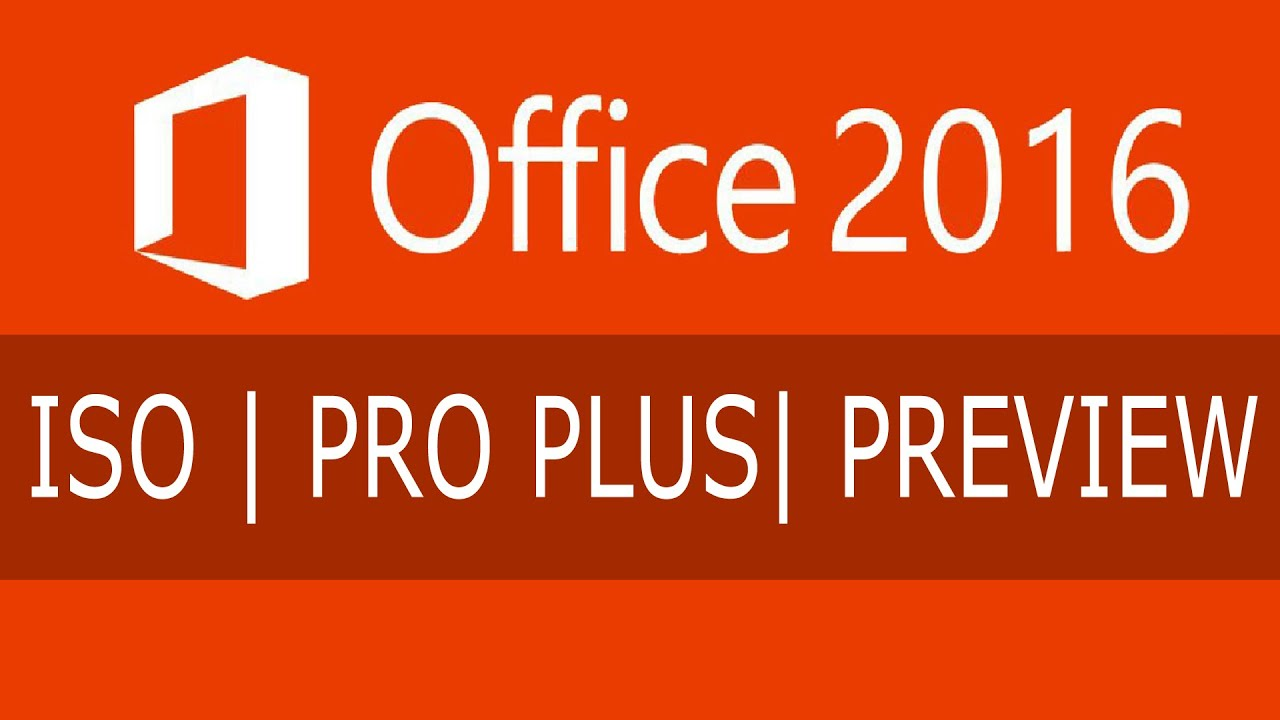 How to download microsoft office 2016 pro plus preview iso - What is office professional plus ...