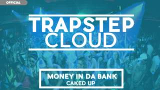 CAKED UP - Money in Da Bank