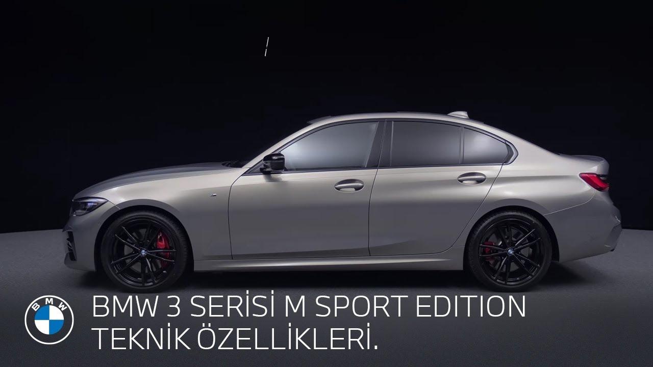 BMW 3 SERİSİ M SPORT EDITION TEKNİK ÖZELLİKLERİ.