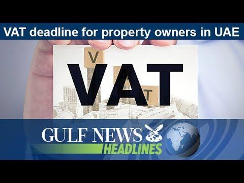 VAT deadline for property owners in UAE - GN Headlines