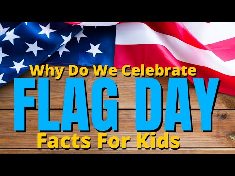 What Is Flag Day? | Flag Day Facts For Kids