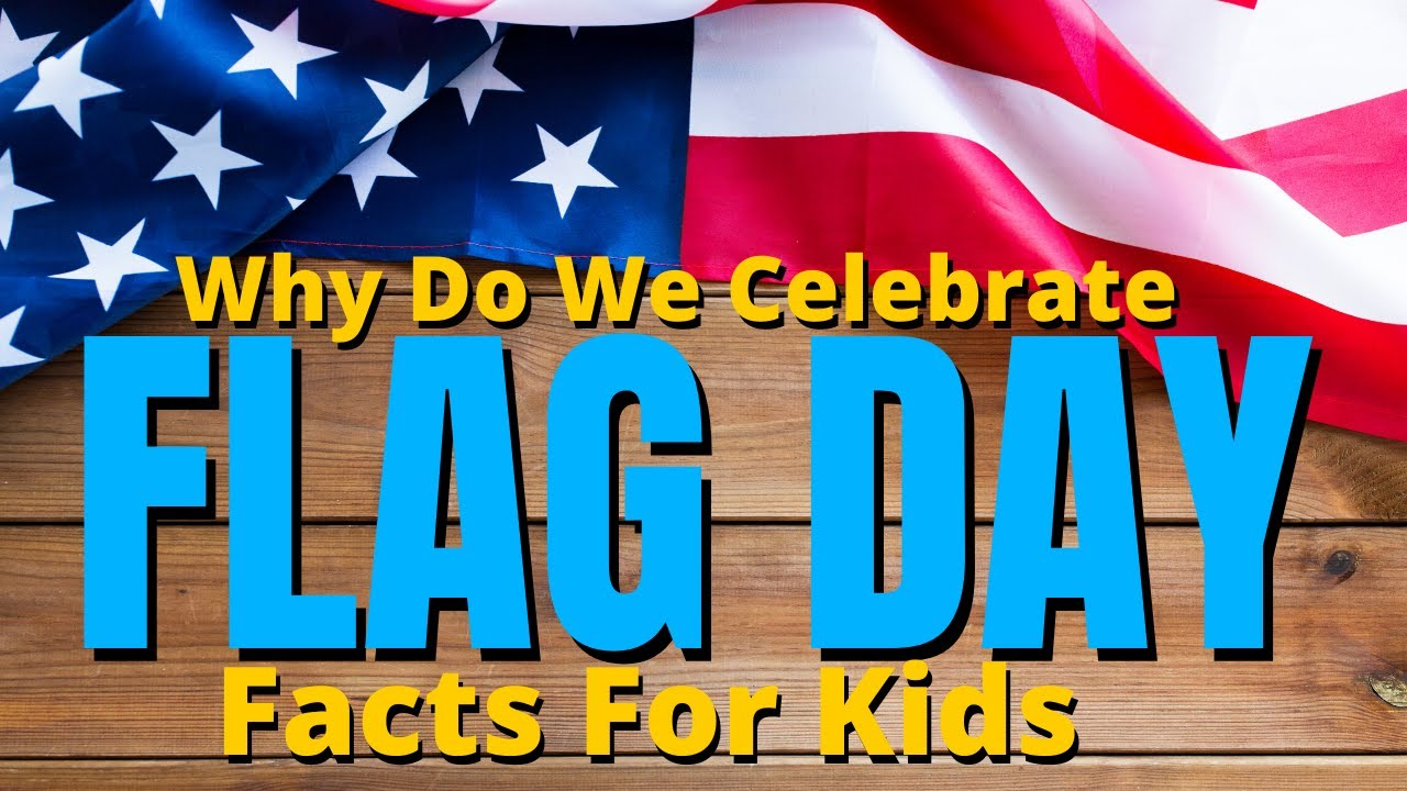 Here are 8 facts you should know about Flag Day [Video]
