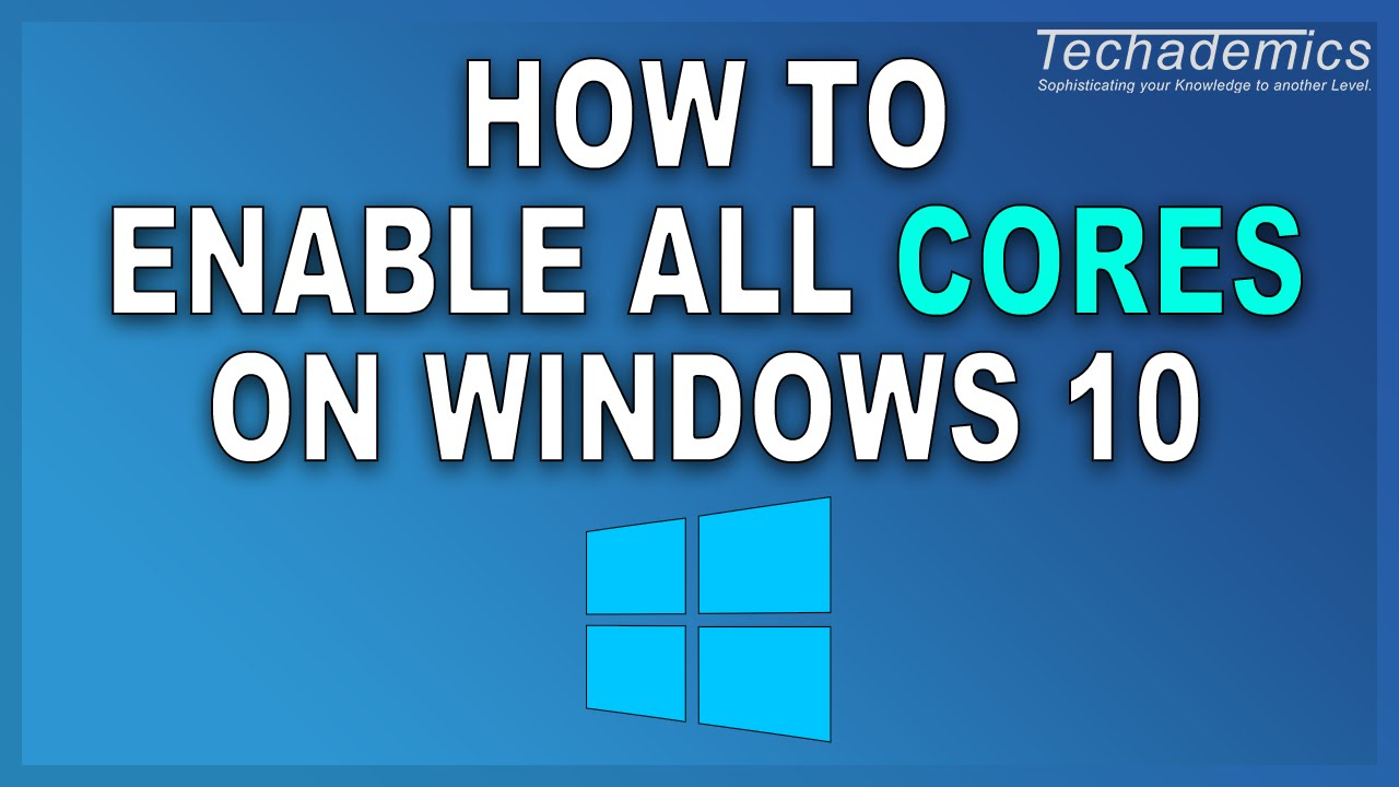 How to enable all processor cores 45