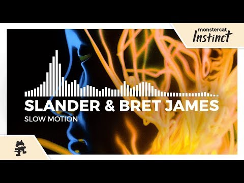 SLANDER & Bret James - Slow Motion [Monstercat Release]