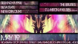 SEEKING EMPIRE, BETA STATE, NEW DIPLOMAT, THE BRUISES | RICKSHAW STOP SF 5.19 w/ DJ AARON AXELSEN HD