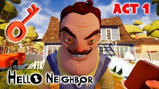 Hello Neighbor: Act 1 Full Gameplay - How to Get Red Key ?? Complete Walkthrough + Secrets