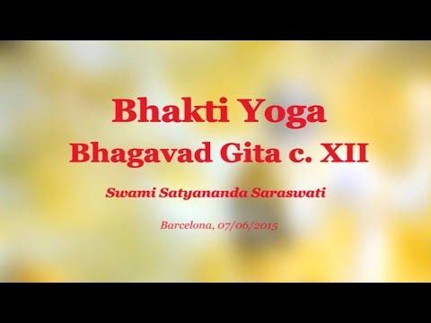 Bhakti Yoga (Bhagavad Gita cap. XII). Swami Satyananda Saraswati