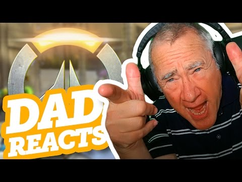 DAD REACTS: OVERWATCH!