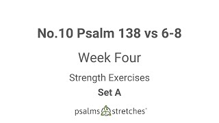 No.10 Psalm 138 vs 6-8 Week 4 Set A