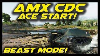 ► World of Tanks: AMX CDC Beast Mode - Ace Start is The Best Start! - AMX CDC Gameplay