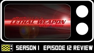 Lethal Weapon Season 1 Episode 11 Review & After Show | AfterBuzz TV
