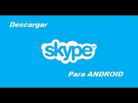 Descargar skype para android  app recomendado