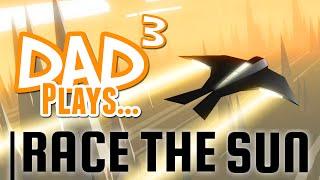 Dad³ Plays... Race The Sun