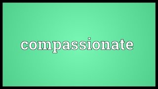 Compassionate Meaning