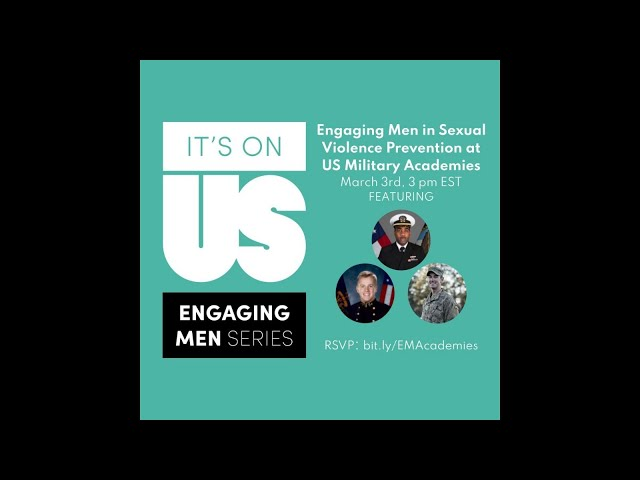 Engaging Men Series: Sexual Assault Prevention At US Military Academies