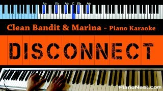 Clean Bandit & Marina - Disconnect - LOWER Key (Piano Karaoke / Sing Along)