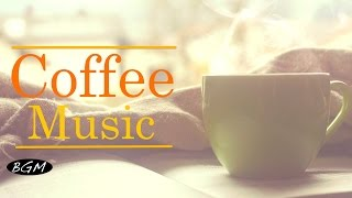 【Relaxing Jazz】Cafe Music - Music for relax,Work,Study,Sleep - Background Music