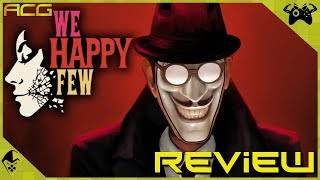 "We Happy Few Review ""Buy, Wait for Sale, Rent, Never Touch?"""