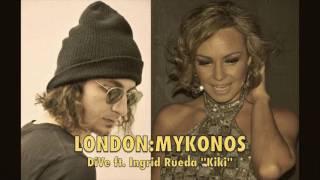 DiVé ft. Ingrid Rueda - London:Mykonos | Greek-Spanish