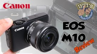 Canon EOS M10 Mirrorless Compact System Camera - Perfect for Vloggers? : REVIEW