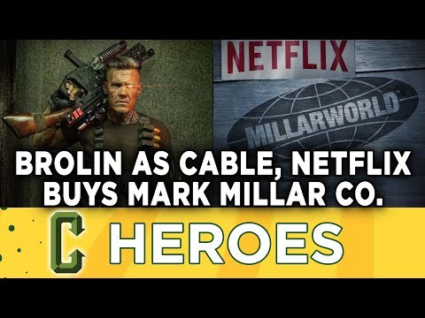 Brolin As Cable Revealed, Netflix Buys Mark Millar's Company