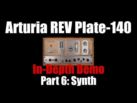 Arturia REV Plate-140 In-Depth Demo Part 6: Synth