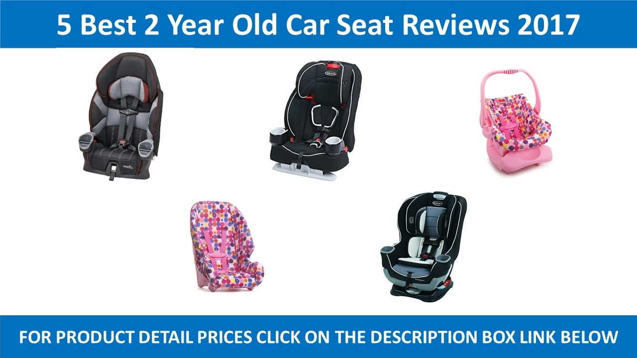 5 Best 2 Year Old Car Seat Review 2017