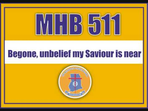 MHB 511  - Begone, unbelief my Saviour is near
