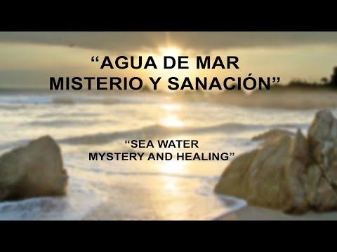 AGUA DE MAR, Misterio y Sanación  -  SEA WATER, Mystery and Healing