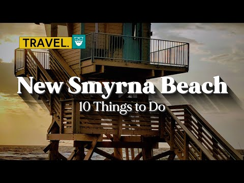 10 Things To Do In New Smyrna Beach - A Travel Guide