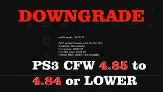 How to Downgrade PS3 CFW 4.85 to CFW 4.66 lower