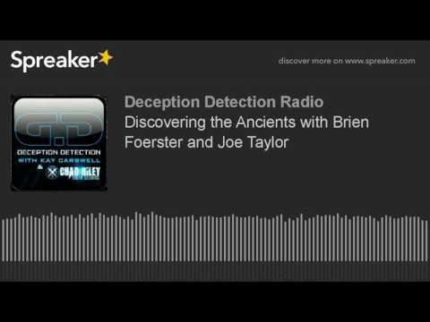 Discovering the Ancients with Brien Foerster and Joe Taylor