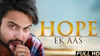 New Punjabi Songs 2015 | HOPE(EK AAS) | LOVEY KALSI | Latest Punjabi Songs 2015